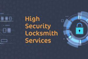 High Security Locksmith Services